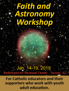 Faith and Astronomy Workshop 2019 @ Redemptorist Retreat Center | Tucson | Arizona | United States