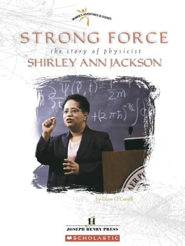 Strong Force – The Story of Physicist Shirley Ann Jackson