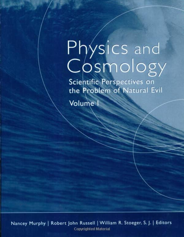 Physics and Cosmology: Scientific Perspectives on the Problem of Natural Evil