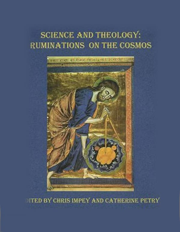 Science and Theology: Ruminations on the Cosmos