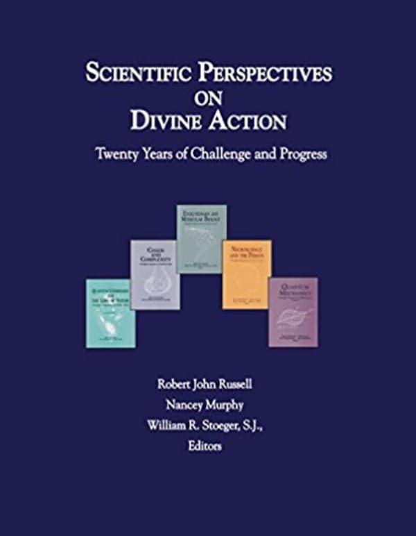 Scientific Perspectives on Divine Action: Twenty Years of Challenge and Progress